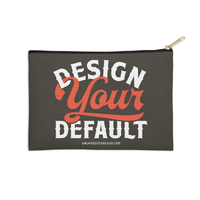 Design Your Default Accessories Zip Pouch by walkingstickdesign's Artist Shop