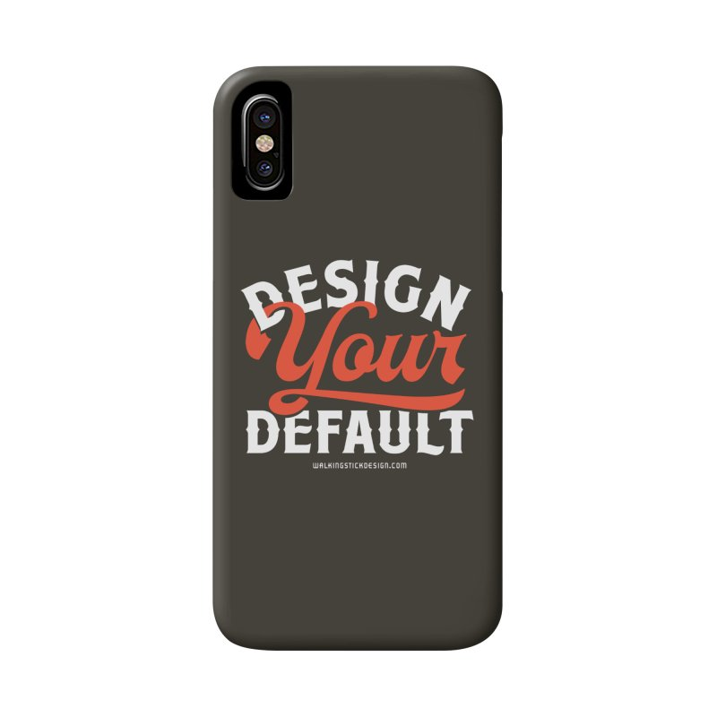 Design Your Default Accessories Phone Case by walkingstickdesign's Artist Shop