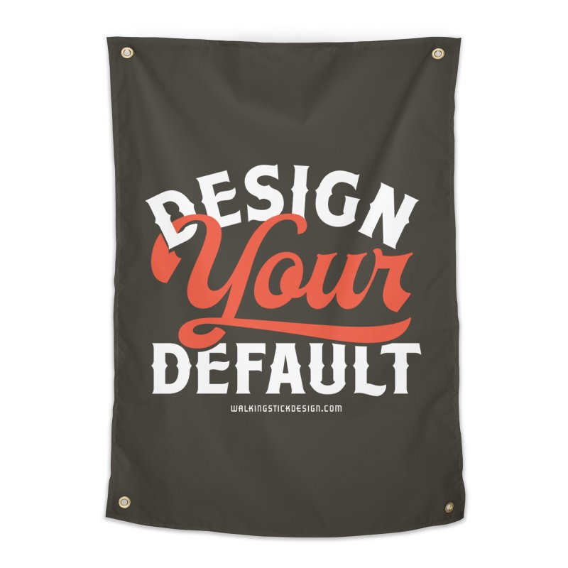 Design Your Default Home Tapestry by walkingstickdesign's Artist Shop