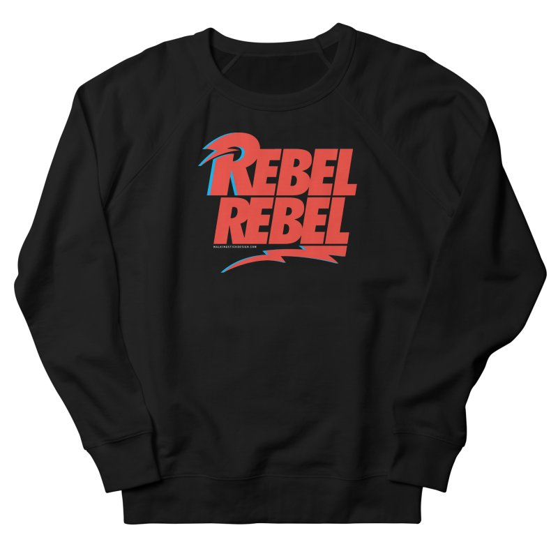 Rebel Rebel Shirt Men's Sweatshirt by walkingstickdesign's Artist Shop