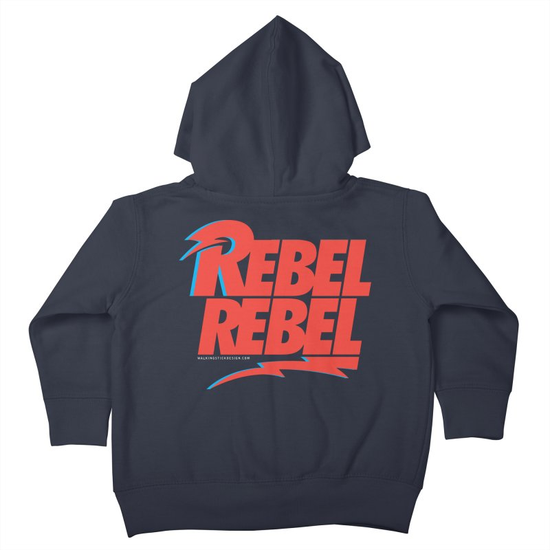 Rebel Rebel Shirt Kids Toddler Zip-Up Hoody by walkingstickdesign's Artist Shop