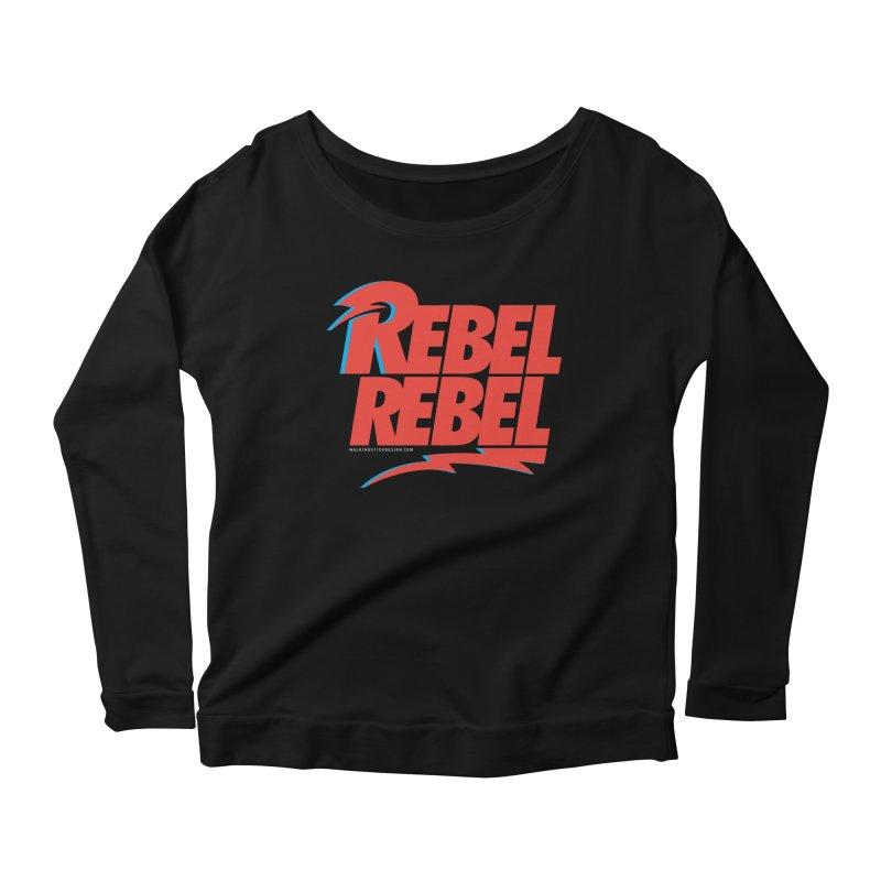 Rebel Rebel Shirt Women's Longsleeve Scoopneck  by walkingstickdesign's Artist Shop