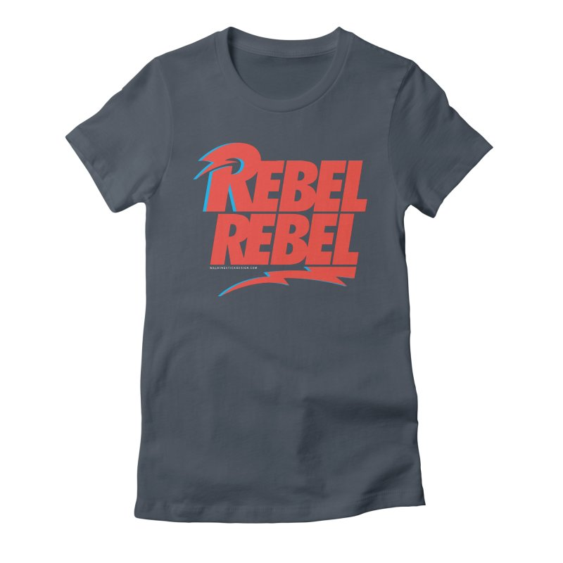 Rebel Rebel Shirt Women's Fitted T-Shirt by walkingstickdesign's Artist Shop