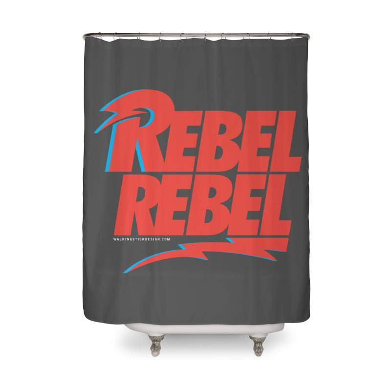 Rebel Rebel Shirt Home Shower Curtain by walkingstickdesign's Artist Shop