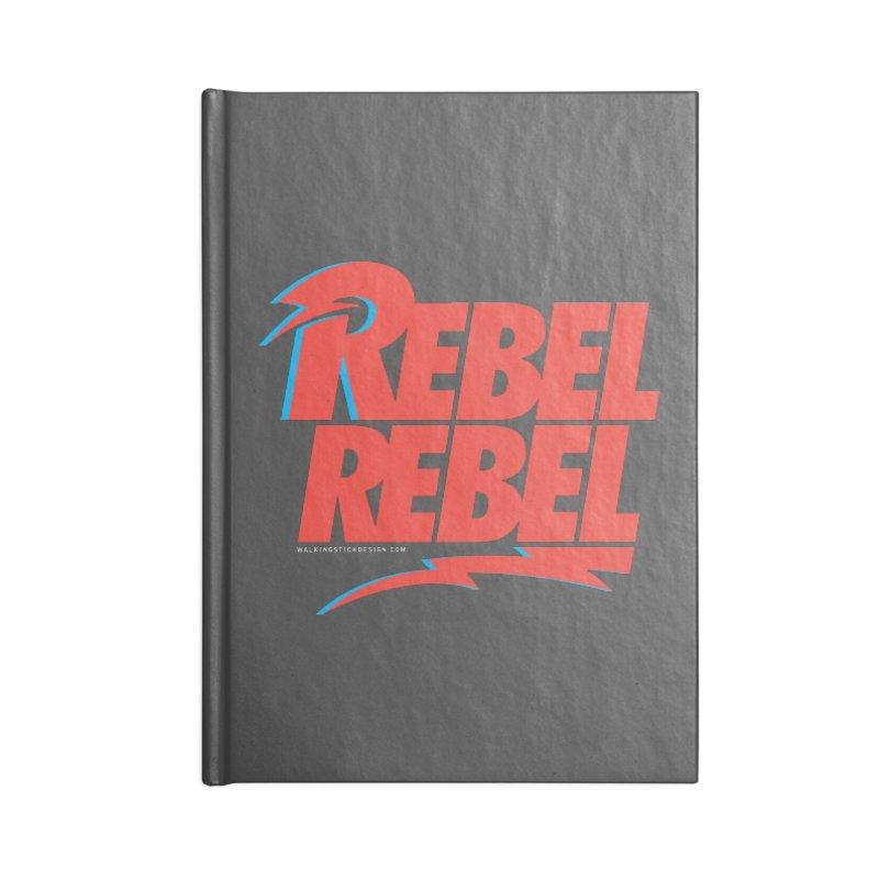 Rebel Rebel Shirt Accessories Notebook by walkingstickdesign's Artist Shop