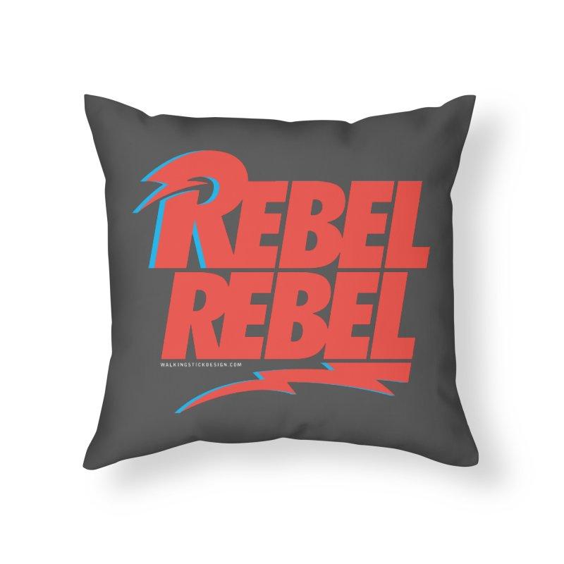 Rebel Rebel Shirt Home Throw Pillow by walkingstickdesign's Artist Shop