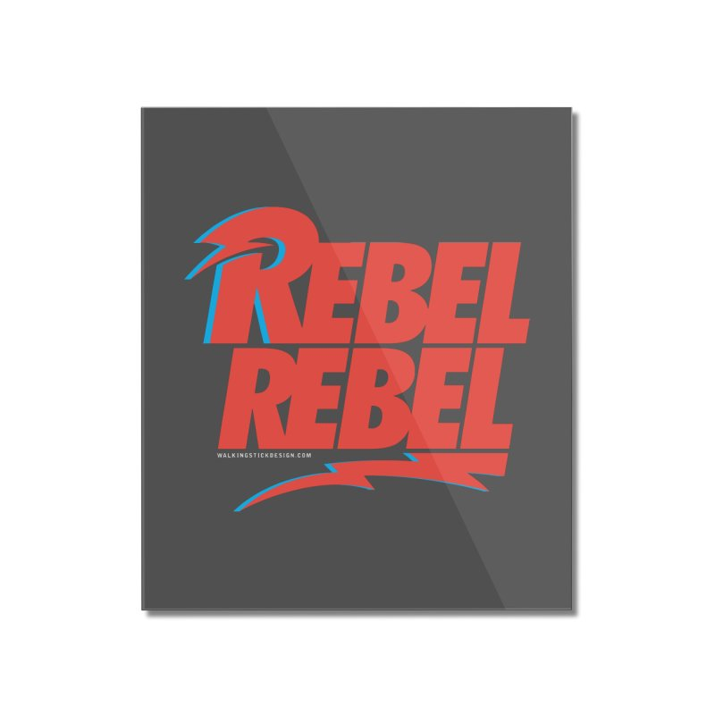 Rebel Rebel Shirt Home Mounted Acrylic Print by walkingstickdesign's Artist Shop