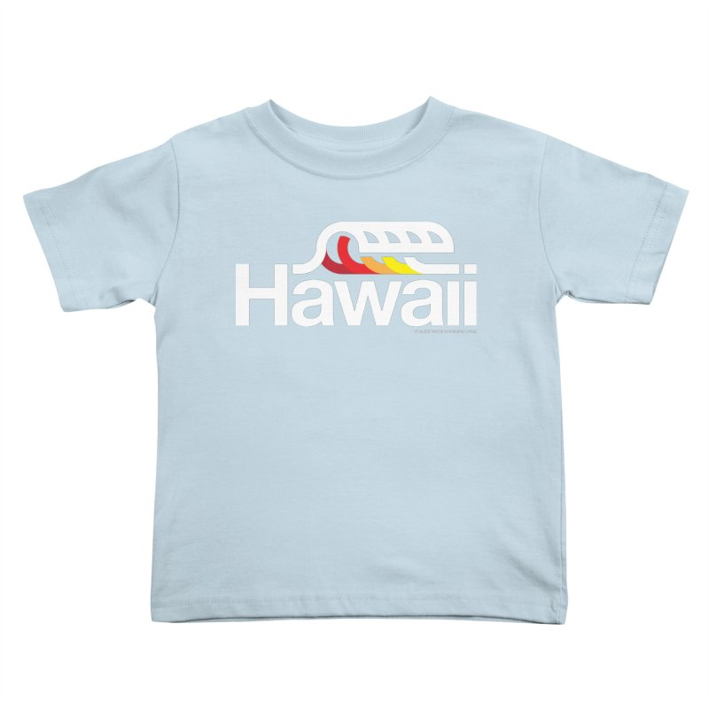 Hawaii Wave Kids Toddler T-Shirt by walkingstickdesign's Artist Shop