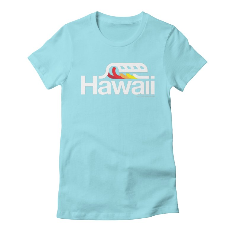 Hawaii Wave Women's Fitted T-Shirt by walkingstickdesign's Artist Shop