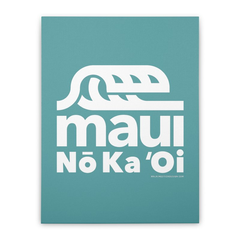 Maui Wave Home Stretched Canvas by walkingstickdesign's Artist Shop