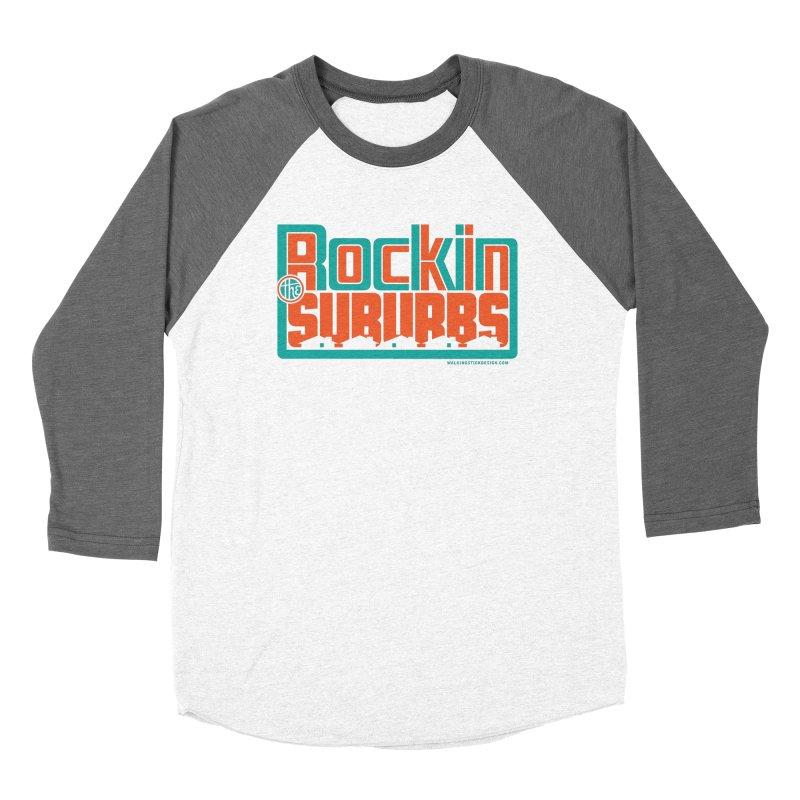 Rocking The Suburbs Women's Baseball Triblend T-Shirt by walkingstickdesign's Artist Shop
