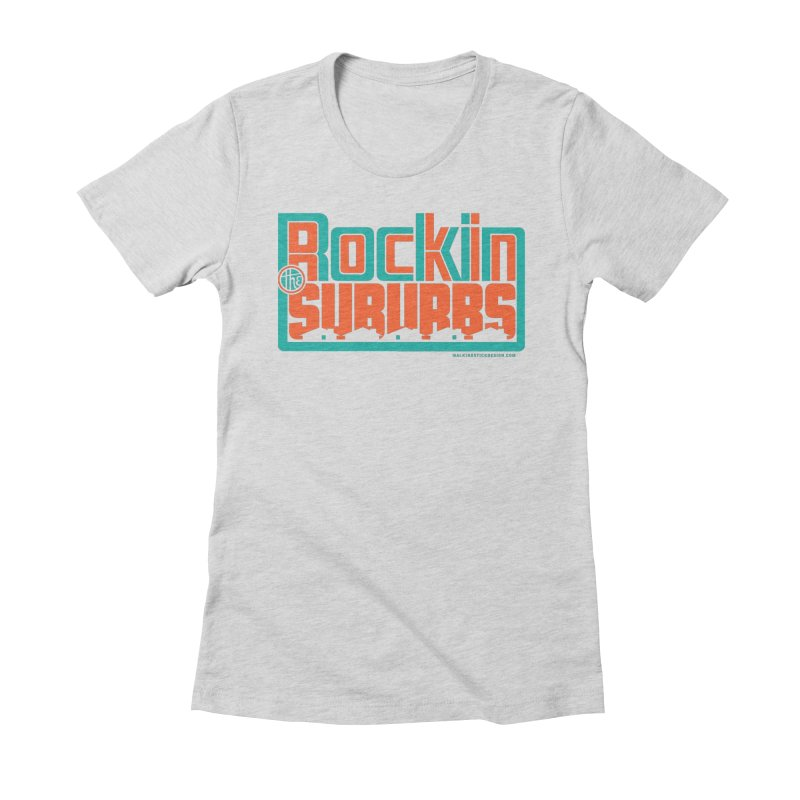 Rocking The Suburbs Women's Fitted T-Shirt by walkingstickdesign's Artist Shop