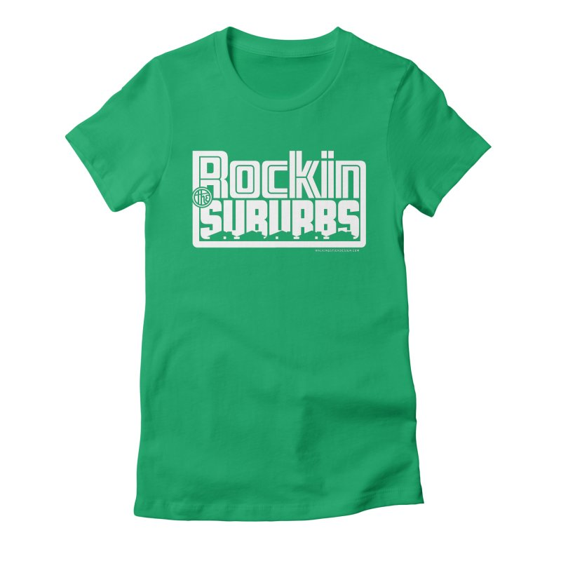 Rockin' The Suburbs - White Women's Fitted T-Shirt by walkingstickdesign's Artist Shop