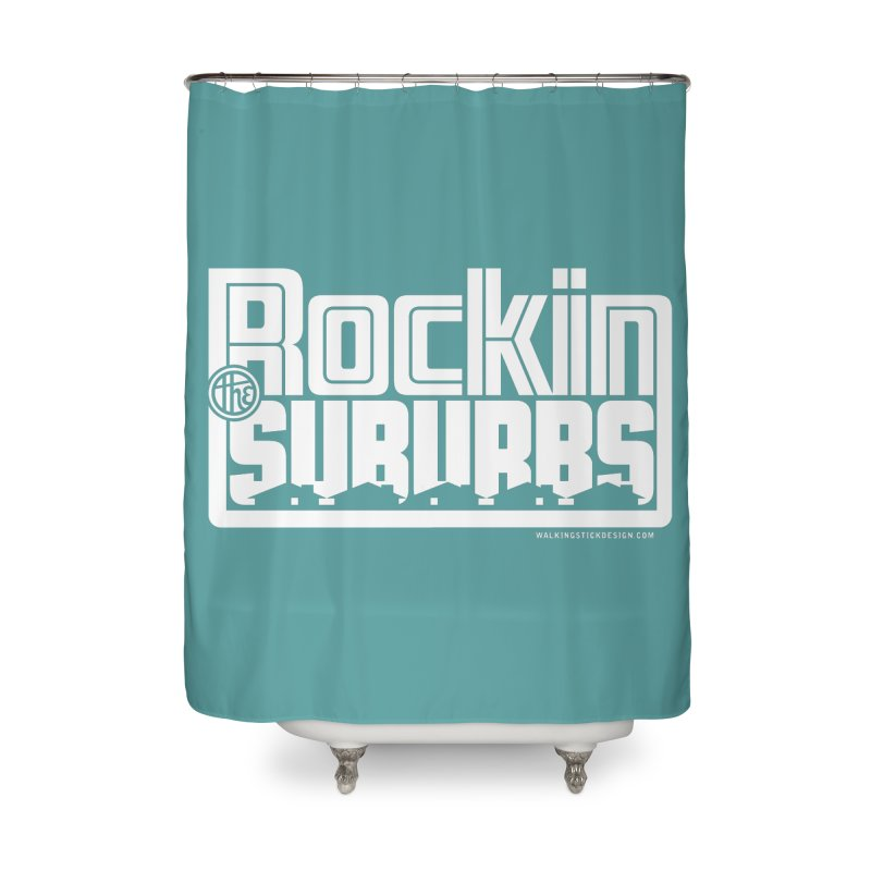 Rockin' The Suburbs - White Home Shower Curtain by walkingstickdesign's Artist Shop