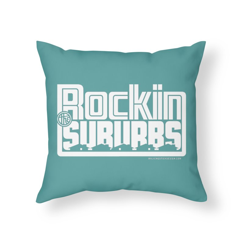 Rockin' The Suburbs - White Home Throw Pillow by walkingstickdesign's Artist Shop