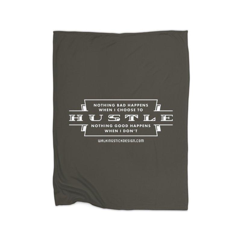Hustle Shirt Home Blanket by walkingstickdesign's Artist Shop