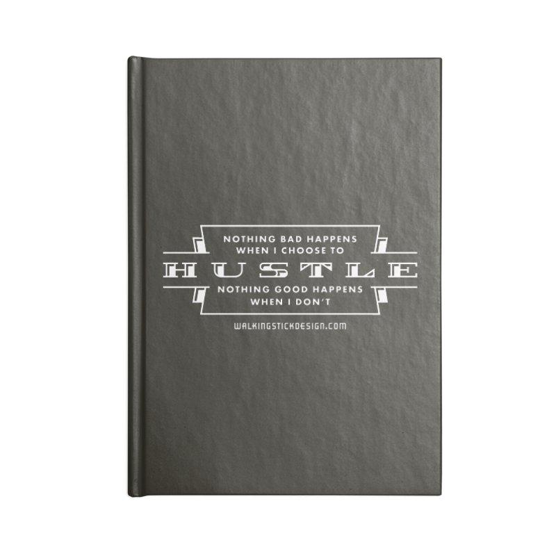 Hustle Shirt Accessories Notebook by walkingstickdesign's Artist Shop