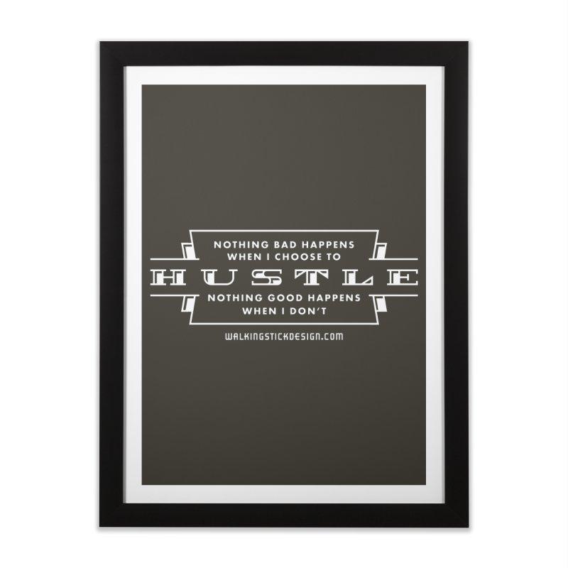 Hustle Shirt Home Framed Fine Art Print by walkingstickdesign's Artist Shop