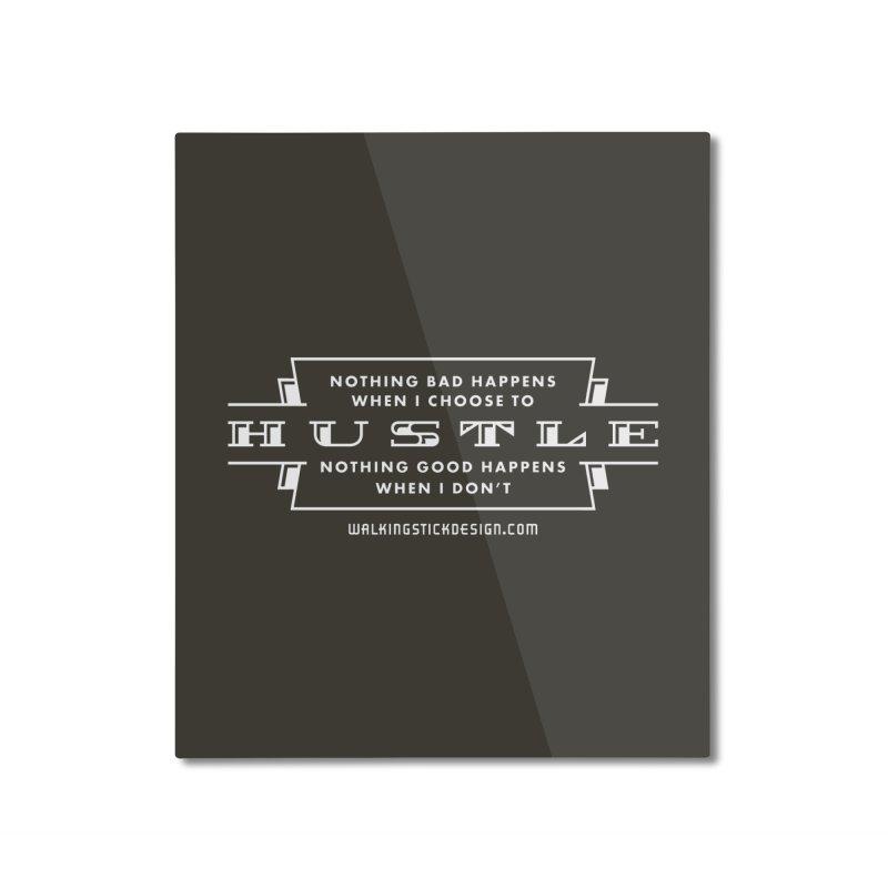 Hustle Shirt Home Mounted Aluminum Print by walkingstickdesign's Artist Shop