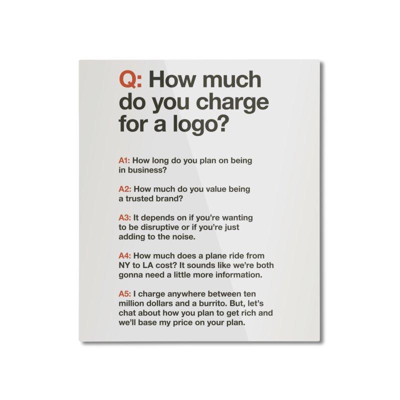 Logo Price - Light Home Mounted Aluminum Print by walkingstickdesign's Artist Shop