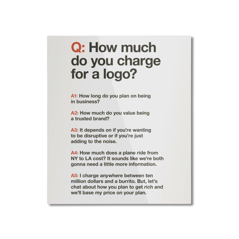 Logo Price - Light Home Mounted Aluminum Print by WalkingStick Design's Artist Shop