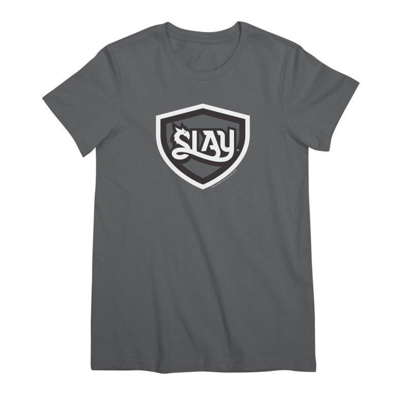 SLAY Shirt - Official Shield Design Women's Premium T-Shirt by WalkingStick Design's Artist Shop
