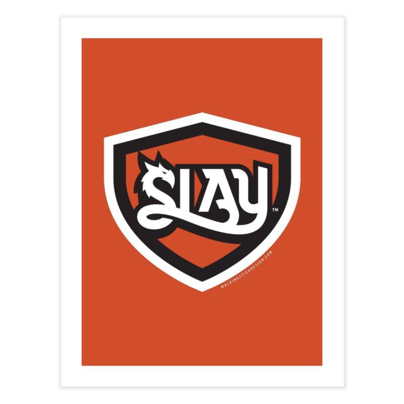 SLAY Shirt - Official Shield Design Home Fine Art Print by WalkingStick Design's Artist Shop