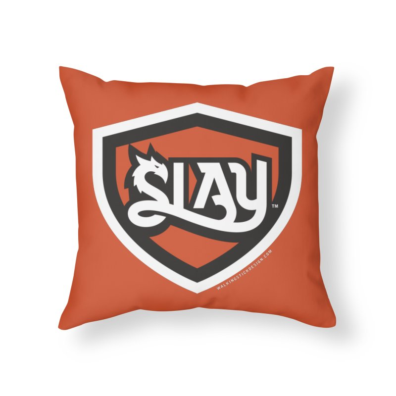 SLAY Shirt - Official Shield Design Home Throw Pillow by WalkingStick Design's Artist Shop