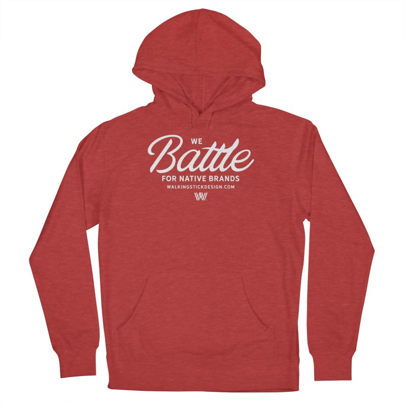 Battle + WalkingStick Design Co. Women's French Terry Pullover Hoody by WalkingStick Design's Artist Shop