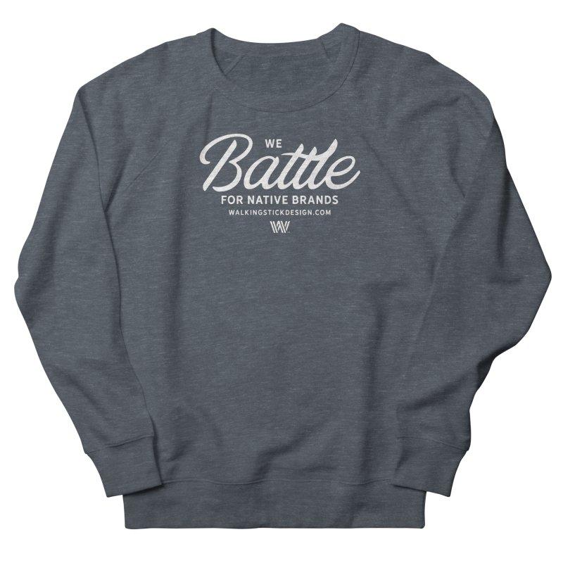 Battle + WalkingStick Design Co. Men's French Terry Sweatshirt by WalkingStick Design's Artist Shop