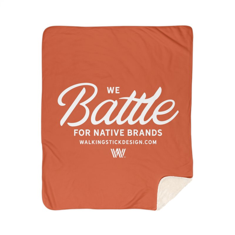 Battle + WalkingStick Design Co. Home Sherpa Blanket Blanket by WalkingStick Design's Artist Shop