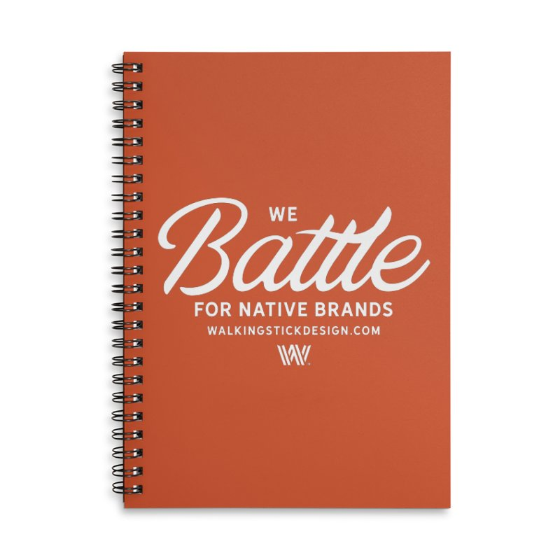 Battle + WalkingStick Design Co. Accessories Lined Spiral Notebook by WalkingStick Design's Artist Shop