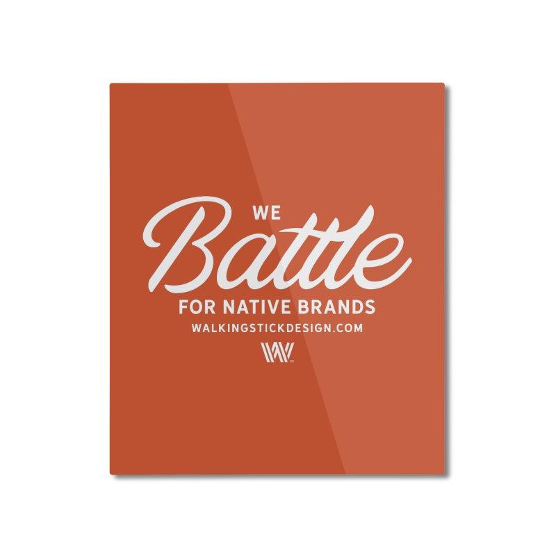 Battle + WalkingStick Design Co. Home Mounted Aluminum Print by WalkingStick Design's Artist Shop