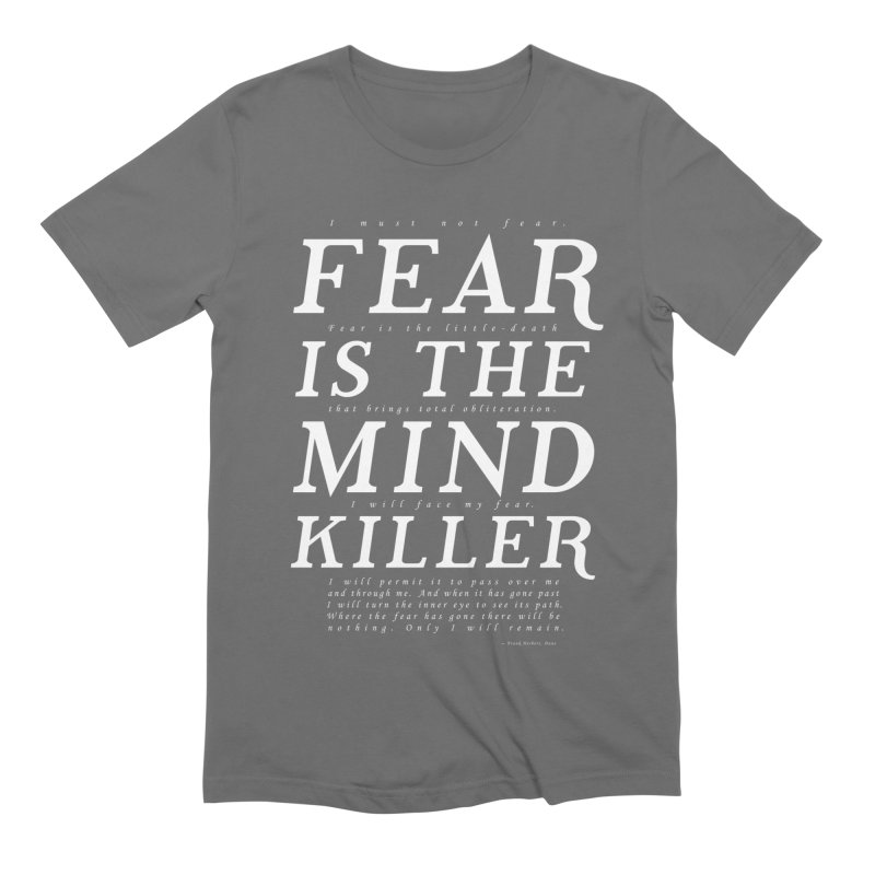 Litany Against Fear Men's Extra Soft T-Shirt by thunderpeel