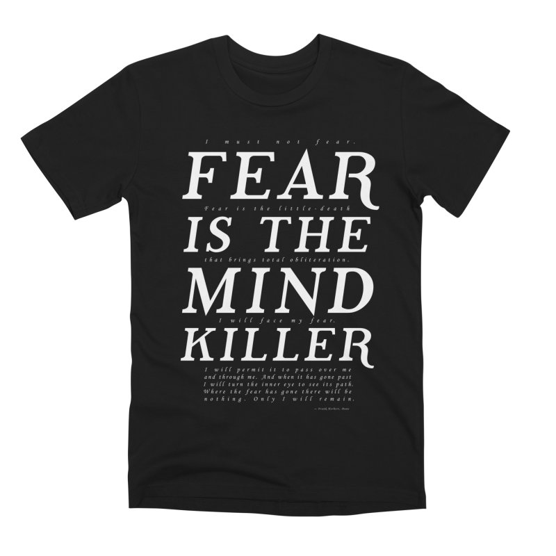 Litany Against Fear Men's Premium T-Shirt by thunderpeel