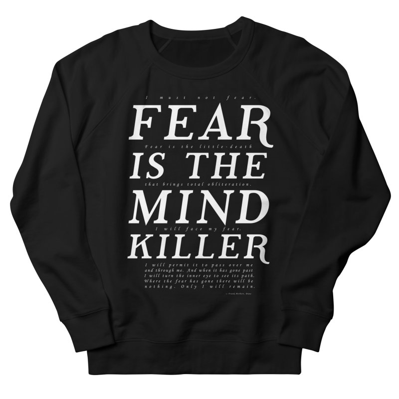 Litany Against Fear Men's French Terry Sweatshirt by thunderpeel