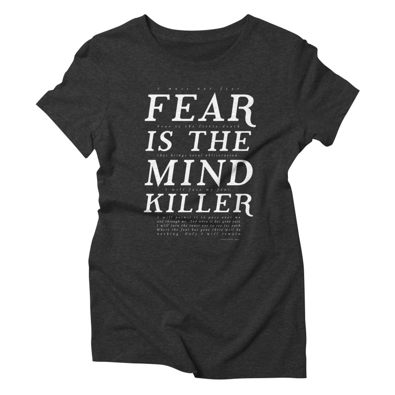 Litany Against Fear Women's Triblend T-Shirt by thunderpeel