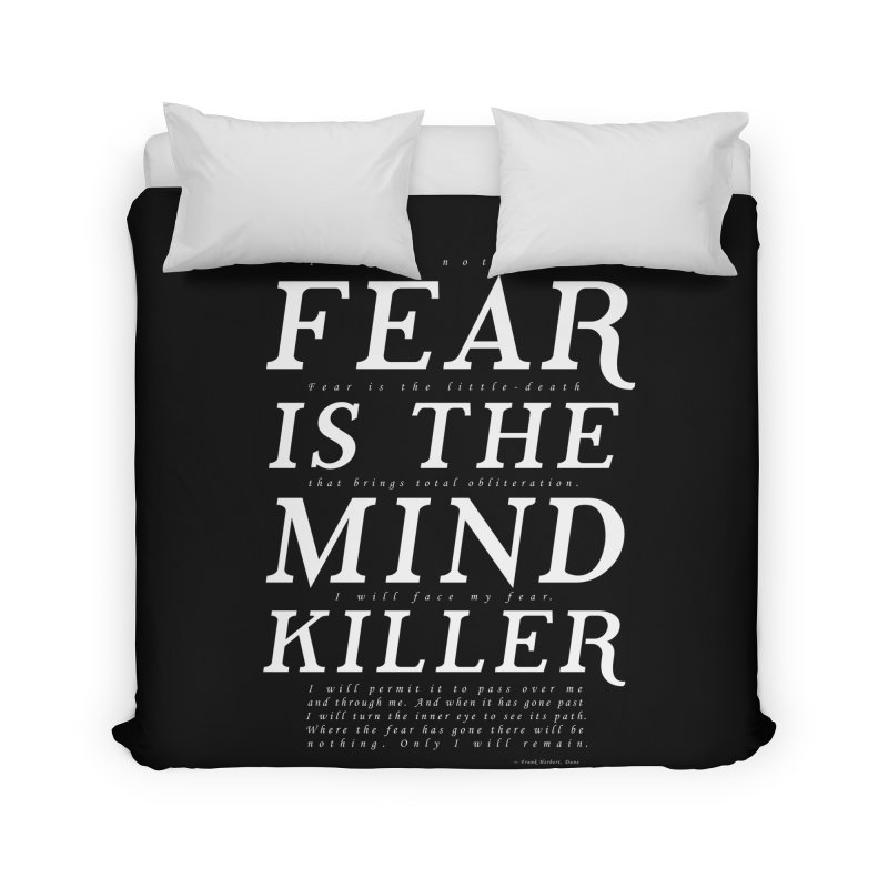 Litany Against Fear Home Duvet by thunderpeel