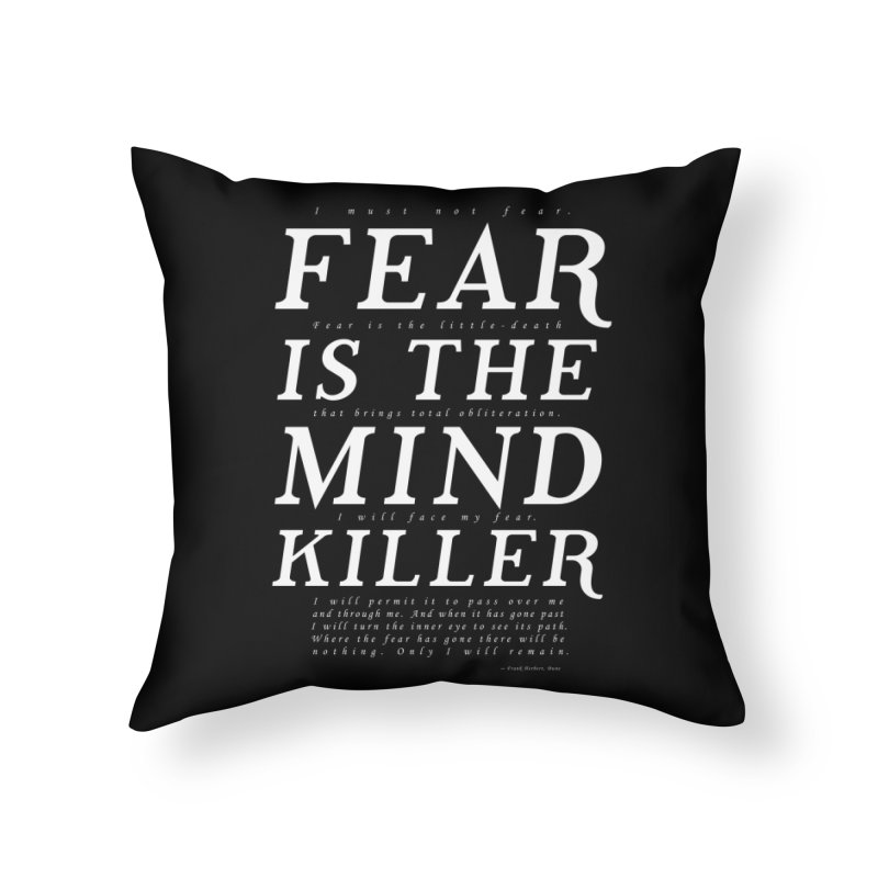 Litany Against Fear Home Throw Pillow by thunderpeel