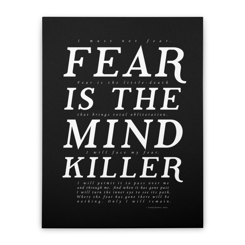 Litany Against Fear Home Stretched Canvas by thunderpeel