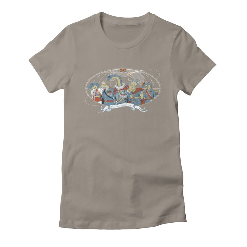 When Dinosaurs Ruled the Earth Women's Fitted T-Shirt by thunderpeel