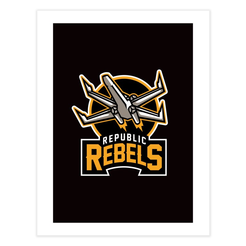 Republic Rebels Home Fine Art Print by WanderingBert Shirts and stuff