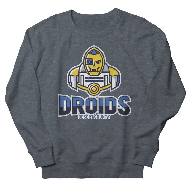 Desert County Droids Women's Sweatshirt by WanderingBert Shirts and stuff
