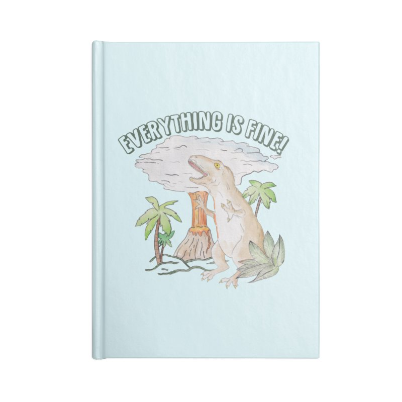 Everything is fine! Dino meltdown 2020 watercolor funny scene T-Shirt Accessories Notebook by Wandering Laur's Artist Shop