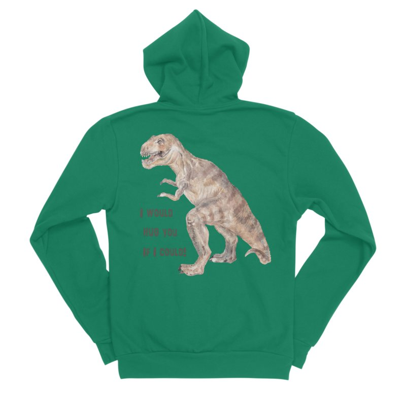 T Rex Dinosaur I Would Hug You If I Could Women's Zip-Up Hoody by Wandering Laur's Artist Shop