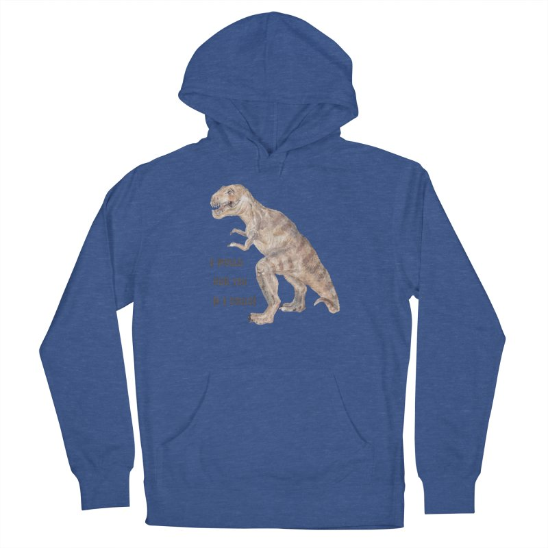 T Rex Dinosaur I Would Hug You If I Could Men's Pullover Hoody by Wandering Laur's Artist Shop