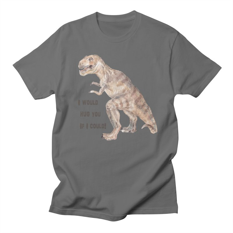 T Rex Dinosaur I Would Hug You If I Could Men's T-Shirt by Wandering Laur's Artist Shop
