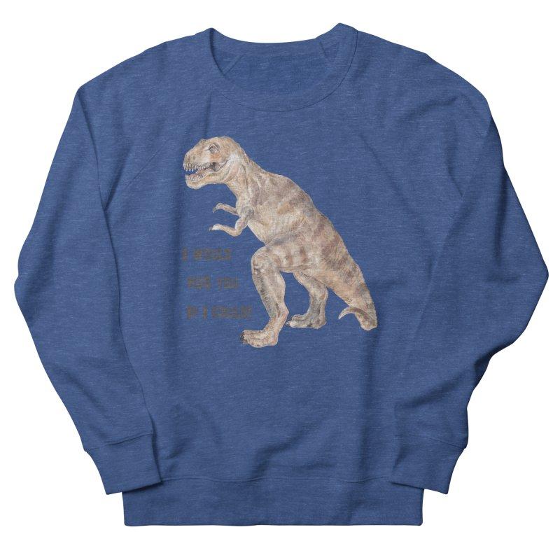 T Rex Dinosaur I Would Hug You If I Could Men's Sweatshirt by Wandering Laur's Artist Shop