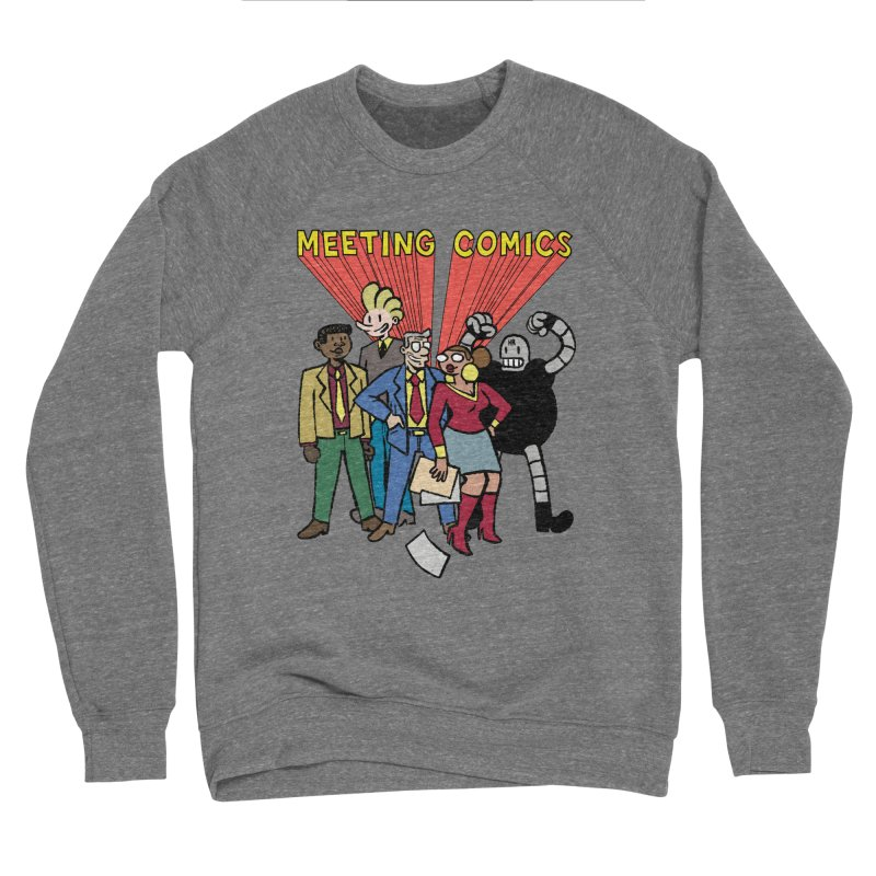 Meeting Comics Cast Men's Sponge Fleece Sweatshirt by Wander Lane Threadless Shop