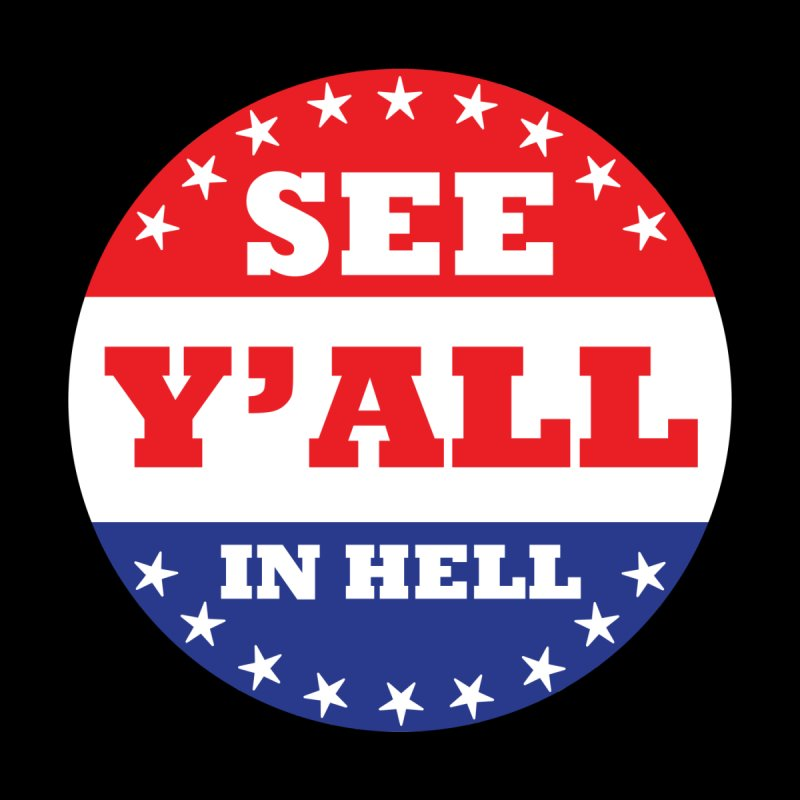See Y'all in Hell Accessories Face Mask by Wander Lane Threadless Shop
